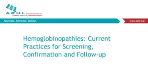 Hemoglobinopathy Webinar – Module 1: Introduction, History, Specimen Collection